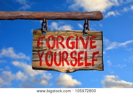 Forgive yourself motivational phrase sign