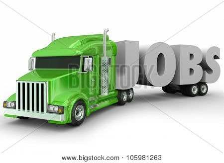 Jobs 3d word hauled by a truck cab on a trailer to illustrate a new career opportunity in trucking industry