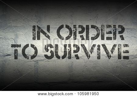 In Order To Survive