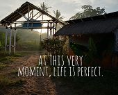 Life Inspirational Quote- At This Very Moment, Life Is Perfect. With A Perfect Morning Scenery And B poster