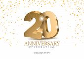 Anniversary 20. Gold 3d Numbers. Poster Template For Celebrating 20th Anniversary Event Party. Vecto poster