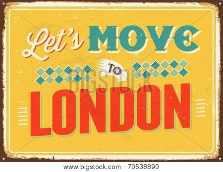 Vintage metal sign - Let's move to London - Vector EPS 10.