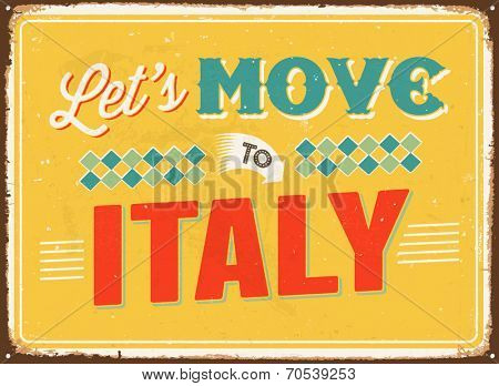 Vintage metal sign - Let's move to Italy - Vector EPS 10.