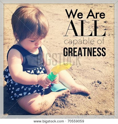 Inspirational Typographic Quote - We are all capable of Greatness