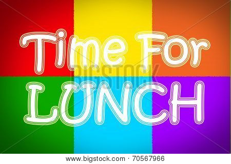 Time For Lunch Concept
