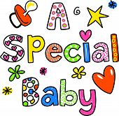 stock photo of special occasion  - Hand drawn and coloured whimsical cartoon special occasion text that reads A SPECIAL BABY - JPG