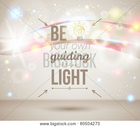 Be your own guiding light. Motivating light poster.