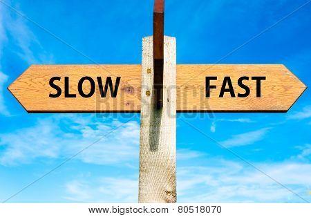 Slow versus Fast messages