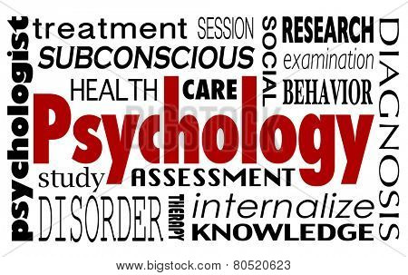 Psychology word in a collage of related terms like treatment, study, health care, therapy, session, research, examination, behavior, assessment and internalize