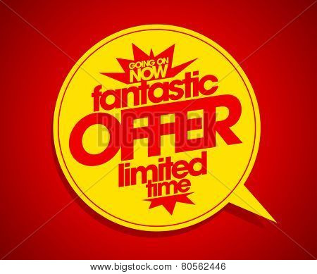 Fantastic offer limited time red speech bubble design.