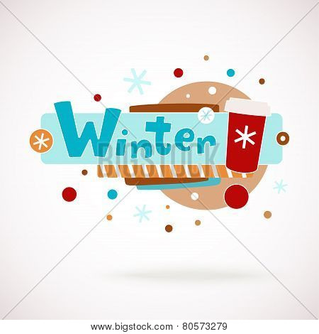 Vector colorful word WINTER with coffee cup, snowflakes and hand written text (scrapbook and graffit