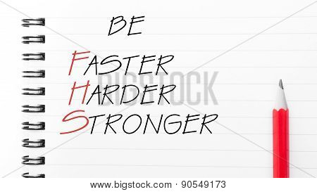 Be Faster, Harder, Stronger