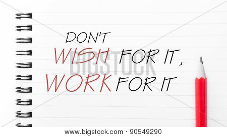Do Not Wish For It, Work For It