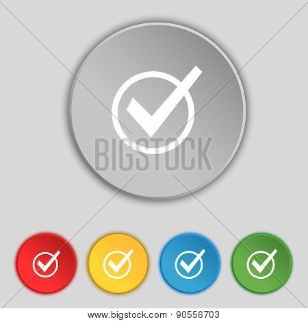 Check Mark, Tik Icon Sign. Symbol On Five Flat Buttons. Vector