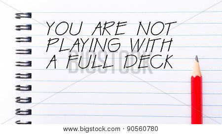 You Are Not Playing With A Full Deck