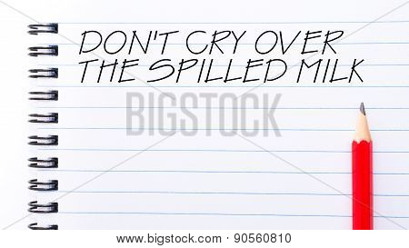 Do Not Cry Over The Spilled Milk