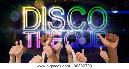 Hands giving thumbs up against digitally generated colourful discotheque text