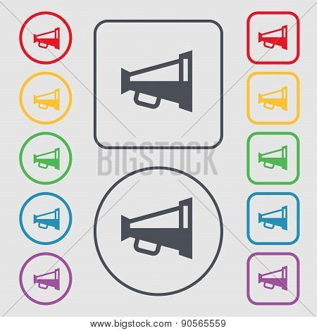 Megaphone Soon, Loudspeaker Icon Sign. Symbol On The Round And Square Buttons With Frame. Vector
