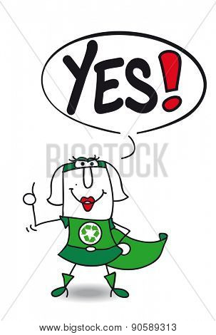 Yes super recycling woman. Karen, the super woman eco warrior says Yes.