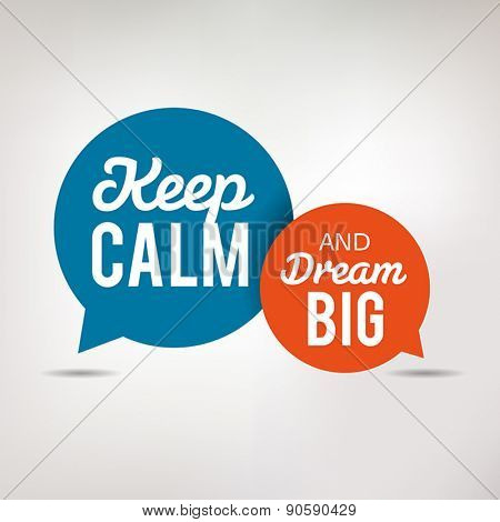 Motivation Quote in Speech Bubbles, Keep Calm