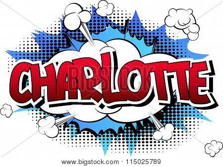 Charlotte - Comic Book Style Female Name.