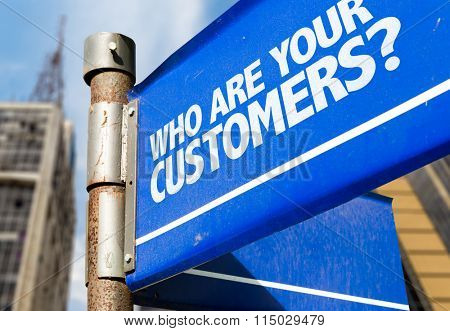 Who Are Your Customers? written on road sign