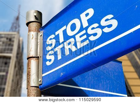 Stop Stress written on road sign