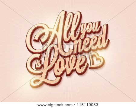 Glossy elegant text All your need is Love on abstract rays background for Happy Valentine's Day celebration.