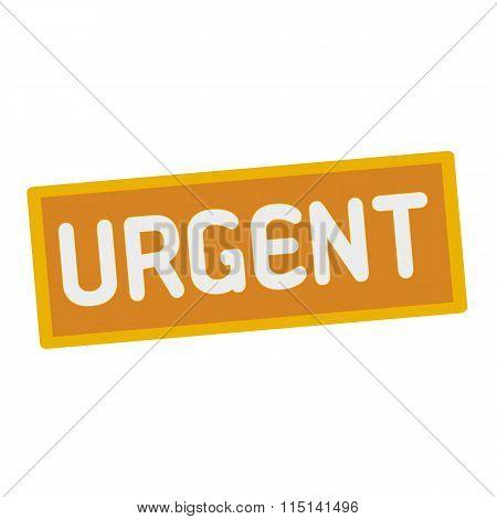 Urgent Wording On Rectangular Signs