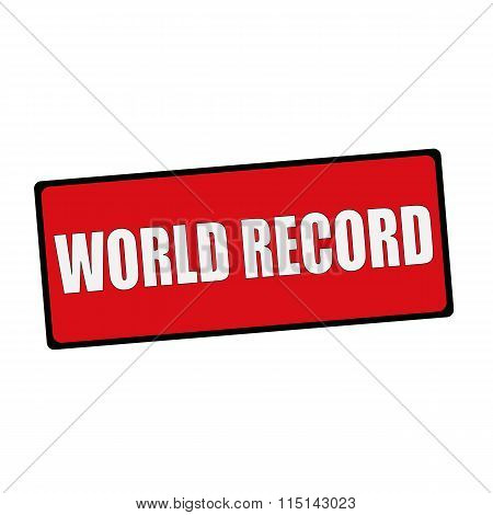 World Record Wording On Rectangular Signs