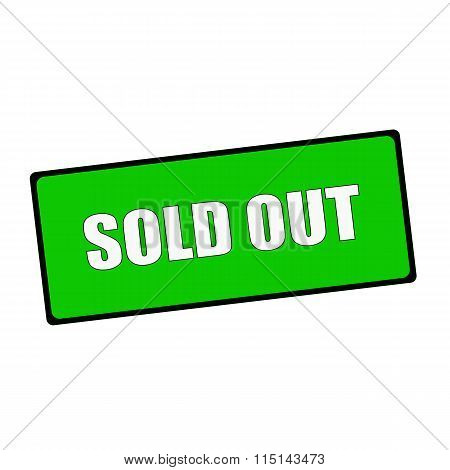 Sold Out Wording On Rectangular Green Signs