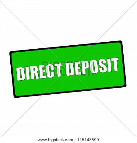 Direct Deposit Wording On Rectangular Green Signs