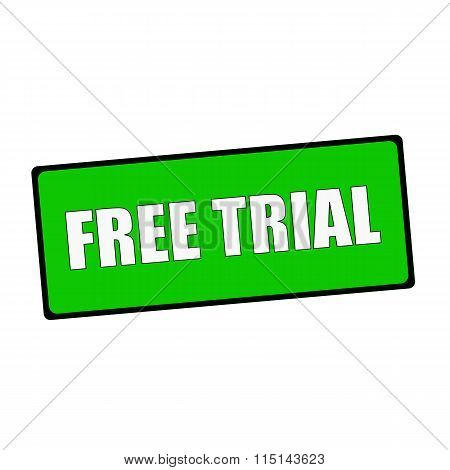 Free Trial Wording On Rectangular Green Signs