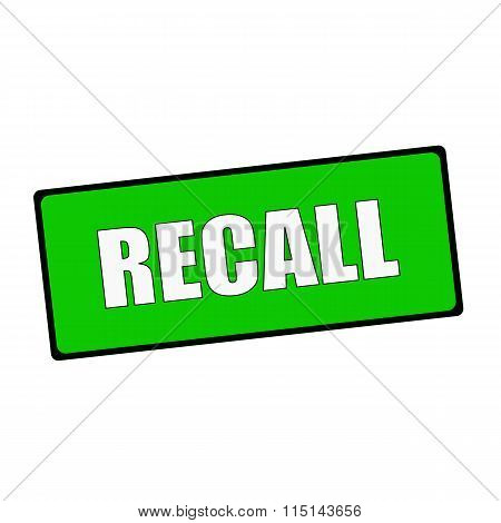 Recall Wording On Rectangular Green Signs