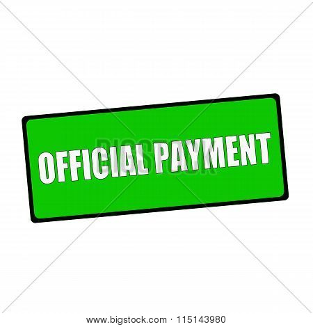 Official Payment Wording On Rectangular Green Signs