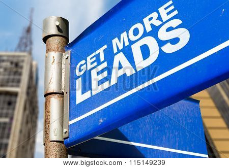 Get More Leads written on road sign