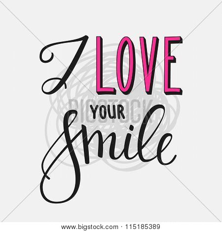 I Love Your Smile Lettering
