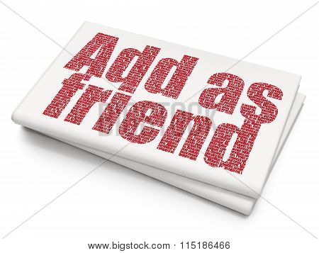 Social network concept: Add as Friend on Blank Newspaper background