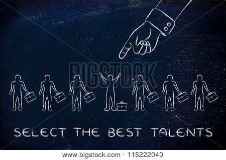 Hand Pointing At One Candidate, With Text Select The Best Talents