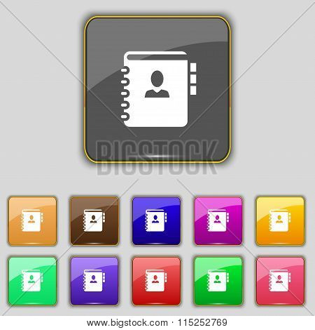 Notebook, Address, Phone Book Icon Sign. Set With Eleven Colored Buttons For Your Site.