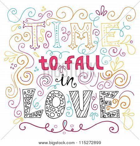 Time To Fall In Love Inspirational Valentines Quote. Hand Drawn Vintage Illustration With Hand-lette