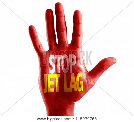 Stop Jet Lag written on hand isolated on white background