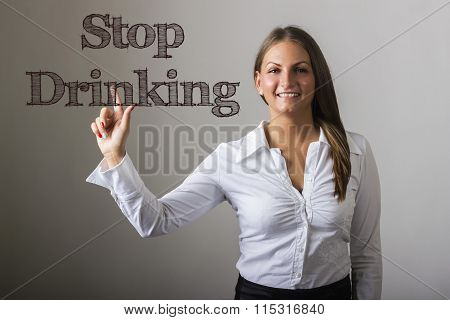Stop Drinking - Beautiful Girl Touching Text On Transparent Surface