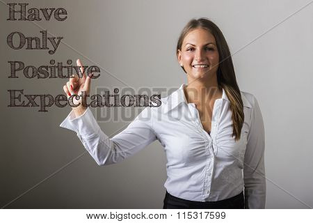 Have Only Positive Expectations Hope - Beautiful Girl Touching Text On Transparent Surface