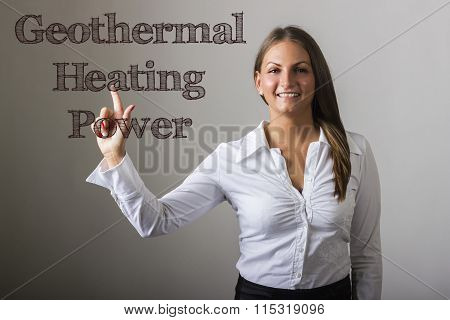 Geothermal Heating Power - Beautiful Girl Touching Text On Transparent Surface