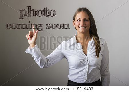 Photo Coming Soon - Beautiful Girl Touching Text On Transparent Surface