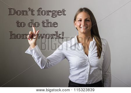 Don't Forget To Do The Homework! - Beautiful Girl Touching Text On Transparent Surface
