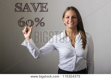 Save 60 Percent - Beautiful Girl Touching Text On Transparent Surface