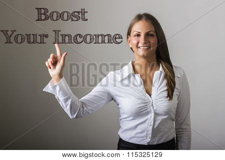 Boost Your Income - Beautiful Girl Touching Text On Transparent Surface