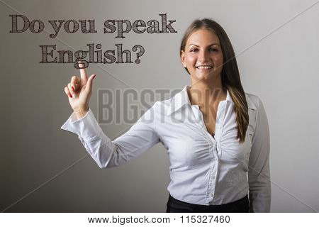 Do You Speak English? - Beautiful Girl Touching Text On Transparent Surface